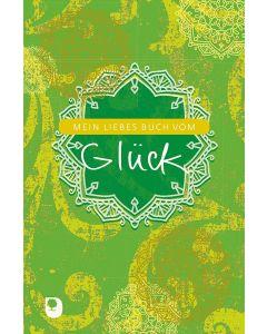 Mein liebes Buch vom Glück