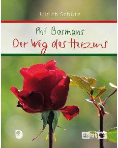 Phil Bosmans – Der Weg des Herzens