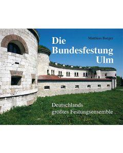 Die Bundesfestung Ulm