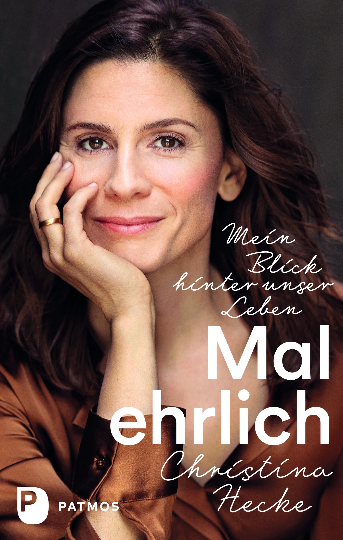 Christina Hecke Mal Ehrlich Mein Blick Hinter Unser Leben