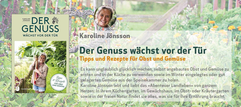 Karoline Jönsson:  Der Genuss wächst vor der Tür - Tipps und Rezepte für Obst und Gemüse