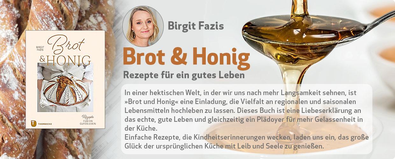 Birgit Fazis: Brot & Honig