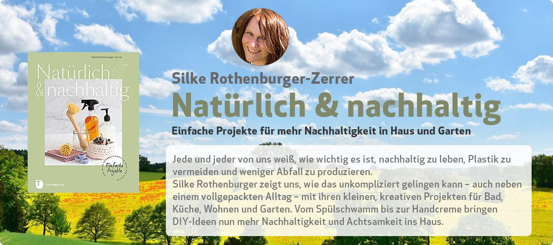 Silke Rothenburger-Zerrer: Natürlich & nachhaltig