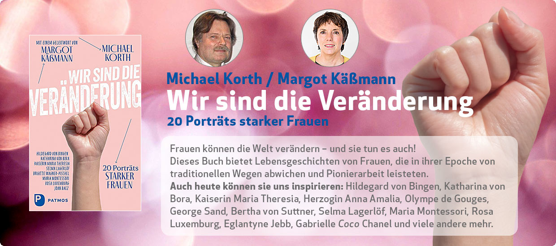 Michael Korth, Margot Käßmann: Wir sind die Veränderung