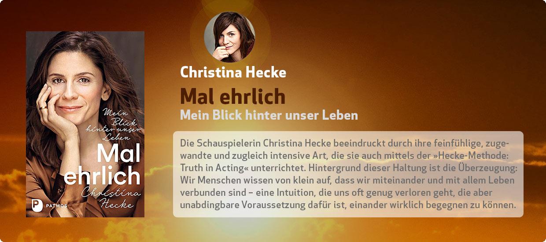 Christina Hecke: Mal ehrlich - Mein Blick hinter unser Leben