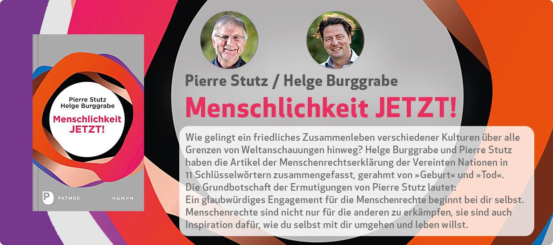 Pierre Stutz, Helge Burggrabe: Menschlichkeit JETZT!