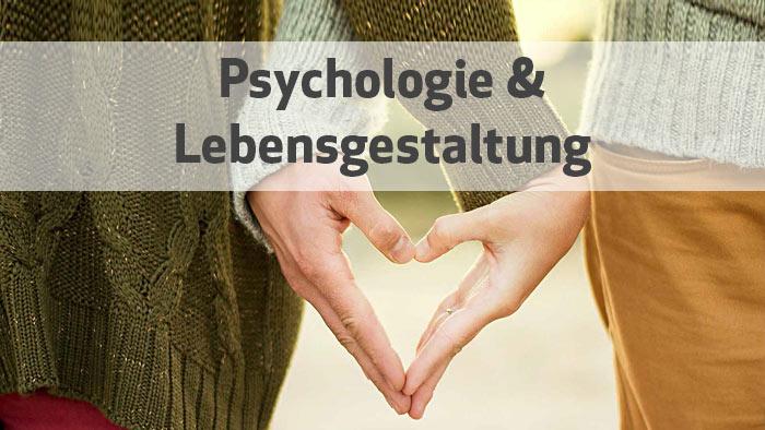 Psychologie & Lebensgestaltung
