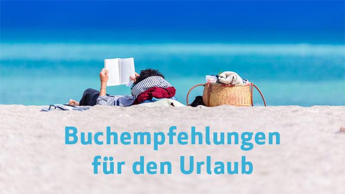 Buchempfehlungen für den Urlaub